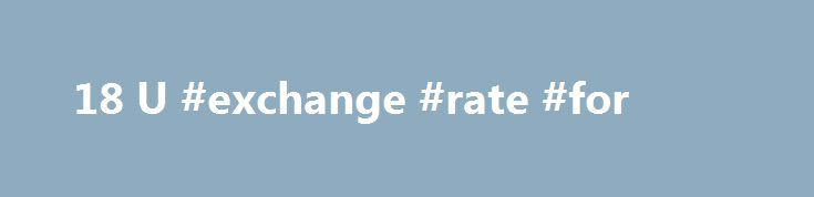 18 U #exchange #rate #for http://currency.remmont.com/18-u-exchange-rate-for/  #conversion of money # 18 U.S. Code § 641 – Public money, property or records Public money, property or records Whoever embezzles, steals, purloins, or knowingly converts to his use or the use of another, or without authority, sells, conveys or disposes of any record, voucher, money, or thing of value of the United States […]