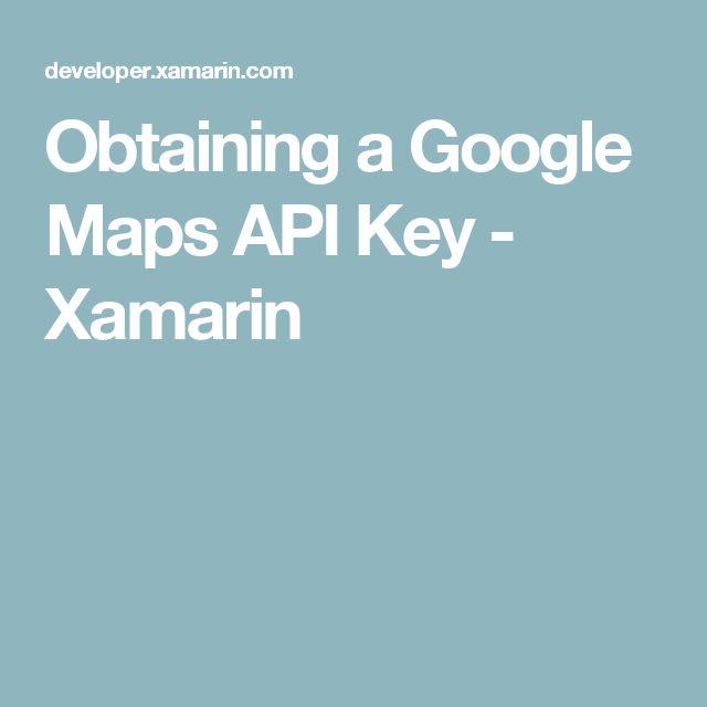 Obtaining a Google Maps API Key - Xamarin