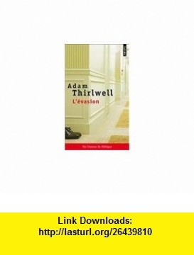 Lévasion (French Edition) (9782757821657) Adam Thirlwell , ISBN-10: 2757821652  , ISBN-13: 978-2757821657 ,  , tutorials , pdf , ebook , torrent , downloads , rapidshare , filesonic , hotfile , megaupload , fileserve