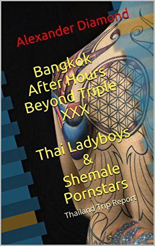 Bangkok After Hours Beyond Triple XXX  Thai Ladyboys& She... https://www.amazon.com/dp/B01FPLY4C8/ref=cm_sw_r_pi_dp_B6fHxbYA6TPK7