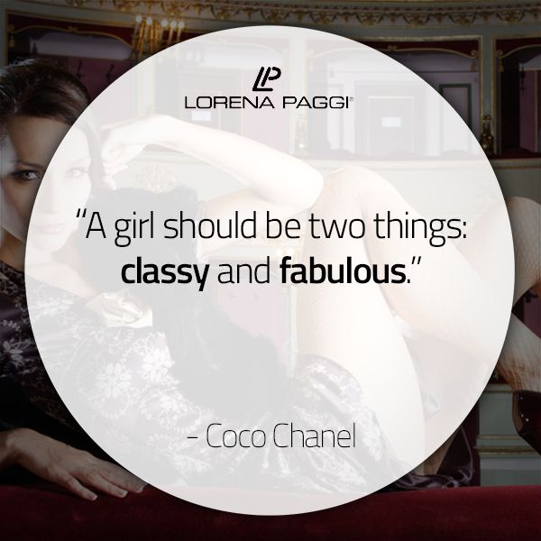 """""""A girl should be two things: classy and fabulous."""" - Coco Chanel #LorenaPaggi #FashionQuotes #CocoChanel"""
