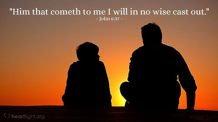 """Illustration of John 6:37 — """"Him that cometh to me I will in no wise cast out."""""""