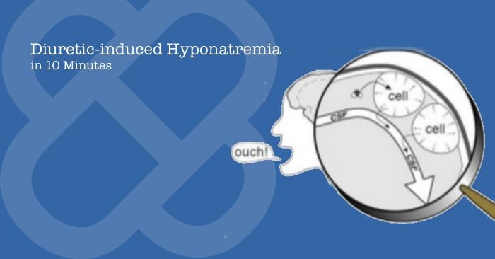 Diuretic-induced Hyponatremia in 10 Minutes