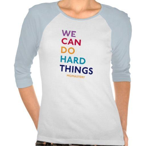 We Can Do Hard Things Momastery Shirt