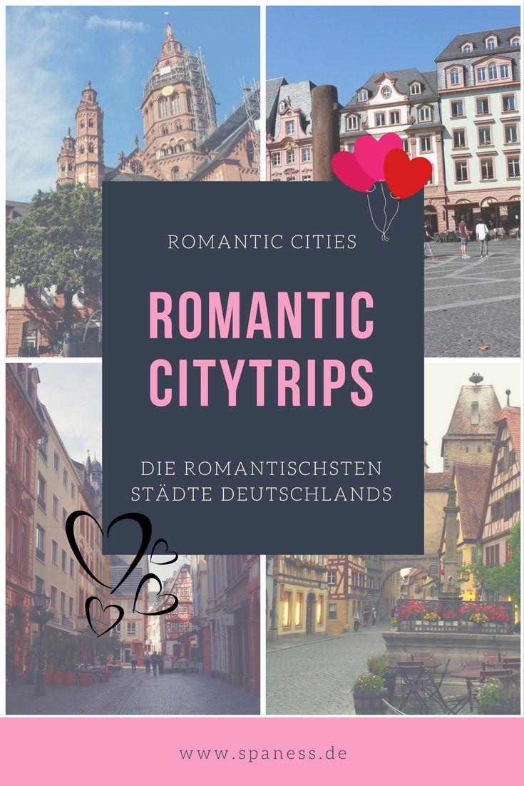 Geschenk Ideen Romantische Reiseziele. Romantic Cities Germany - die romantischsten Städte in Deutschland - Romantic Citytrips nicht nur zum Valentinstag.