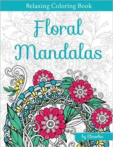 Floral Mandalas Bonus Full Digital Copy Of Interior Inside Enjoyable Coloring Book For Adults Relaxation Focusing Meditation And Stress Relief