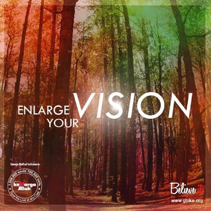 Enlarge Your Vision : Perbesar kapasitas visi kita u/ mengalami THE YEAR OF ENLARGEMENT!!