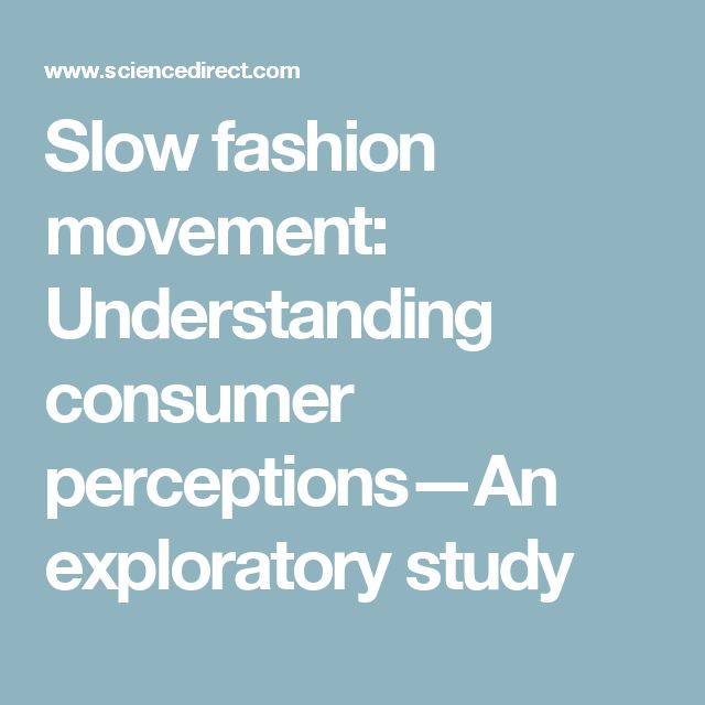 Slow fashion movement: Understanding consumer perceptions—An exploratory study