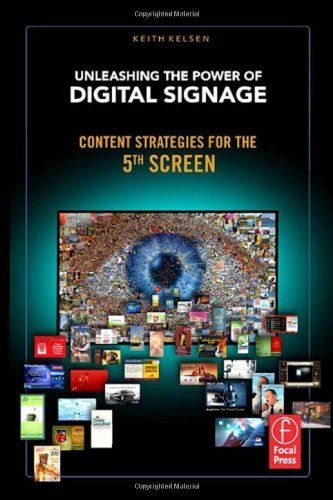 Unleashing the Power of Digital Signage: Content Strategies for the 5th Screen by Keith Kelsen. $39.27. Publication: January 20, 2010. Edition - 1. Author: Keith Kelsen. Publisher: Focal Press; 1 edition (January 20, 2010)
