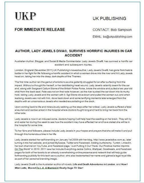 LJD - LIFE & DEATH EXPERIMENT #11: PRESS RELEASE: AUTHOR, LADY JEWELS DIVA®, SURVIVES HORRIFIC INJURIES IN CAR ACCIDENT - http://www.jewelsdiva.com.au/2011/11/press-release-author-lady-jewels-diva.html