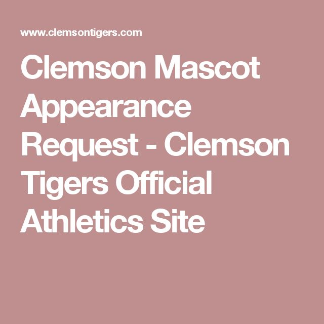 Clemson Mascot Appearance Request - Clemson Tigers Official Athletics Site