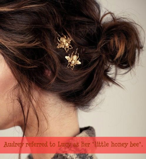 Audrey referred to Lucy as her 'little honey bee'. All her cousins referred to her as 'baby lulu'.