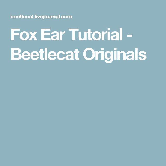 Fox Ear Tutorial - Beetlecat Originals