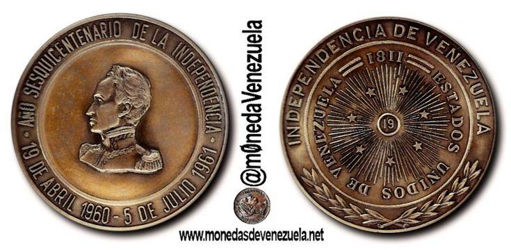 Medalla Conmemorativa del Año Sesquicentenario de la Independencia de Venezuela  Por Víctor Torrealba. Medalla Conmemorativa del Año Sesquicentenario de la Independencia de Venezuela  El Congreso de Venezuela considerando que el 19 de Abril de 1960 y el de de Julio de 1961 se cumplirían respectivamente 150 años de la iniciación del movimiento emancipador de Venezuela resolvió en 1959 declarar el lapso comprendido entre el 19 de Abril de 1960 y el 5 de Julio de 1961 como Año Sesquicentenario…