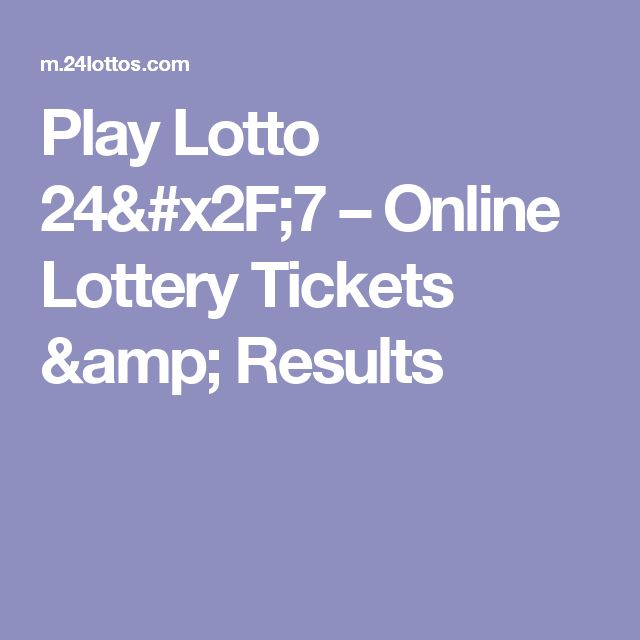 Play Lotto 24/7 – Online Lottery Tickets & Results