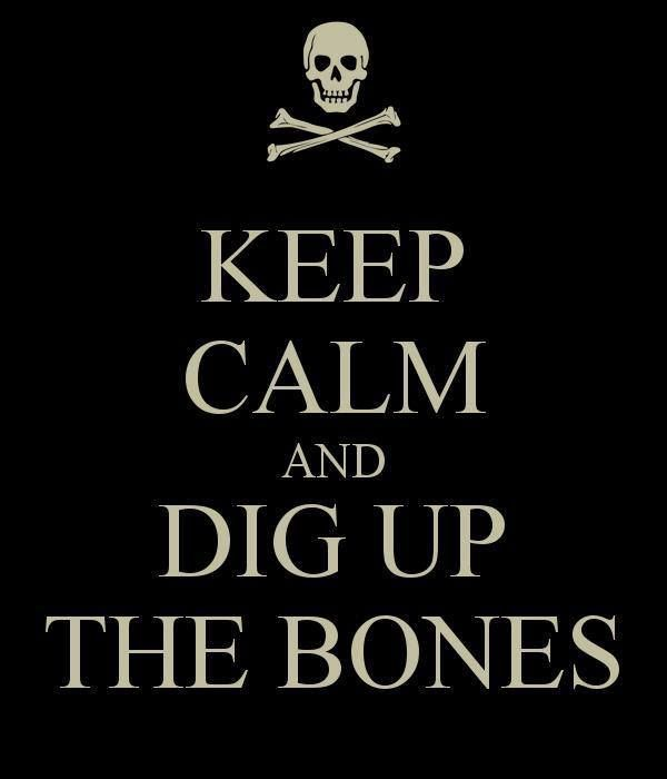 Forensic anthropology (Forensic anthro's don't actually dig up the bones...that's Bioarch..but still <3)