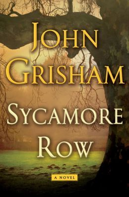 """Sycamore Row--really great novel. A sequel to """"A Time to Kill"""" with character Jake Brigance"""