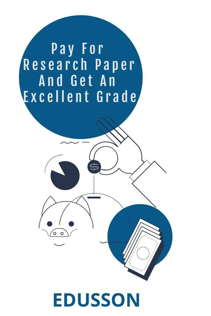 Pay For Research Paper And Get An Excellent Grade Research Paper Writing Services Research
