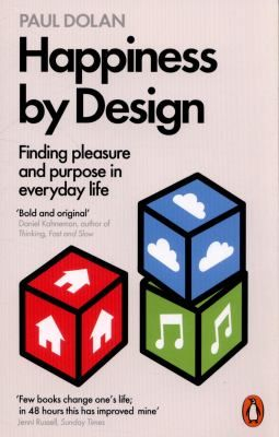 "Dolan, Paul. ""Happiness by design : finding pleasure and purpose in everyday life"". London : Penguin Books, 2014. Location: 41.01-DOL IESE Library Barcelona"