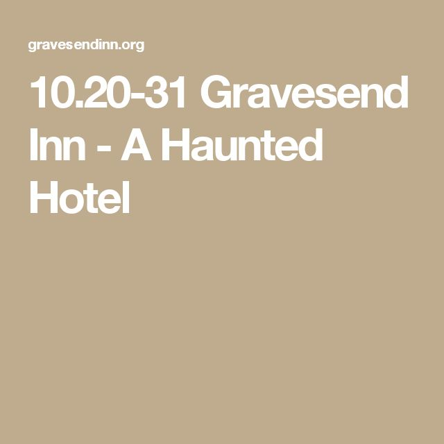 10.20-31 Gravesend Inn - A Haunted Hotel