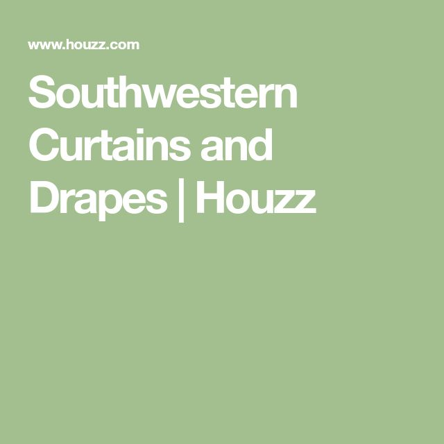 Southwestern Curtains and Drapes | Houzz