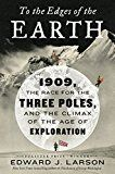 To the Edges of the Earth: 1909 the Race for the Three Poles and the Climax of the Age of Exploration by Edward J. Larson (Author) #Kindle US #NewRelease #Sports #eBook #ad