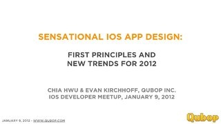 sensational-ios-app-design-first-principles-and-new-trends-for-2012 by Qubop Inc. via Slideshare