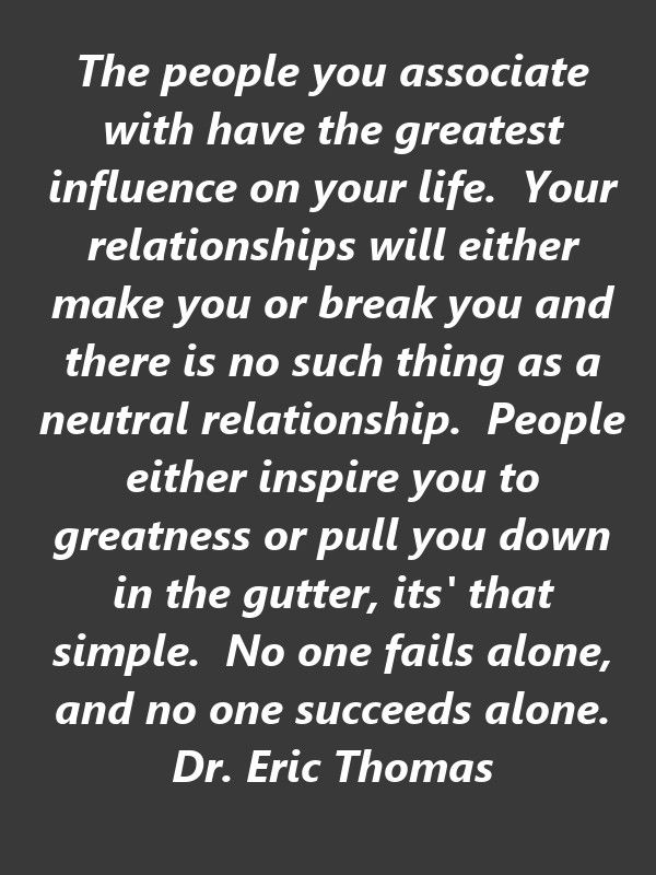 Quote From Dr Eric Thomas About The Importance Of Choosing Your Friends Wisely Eric Thomas Quotes Motivational Quotes Eric Thomas