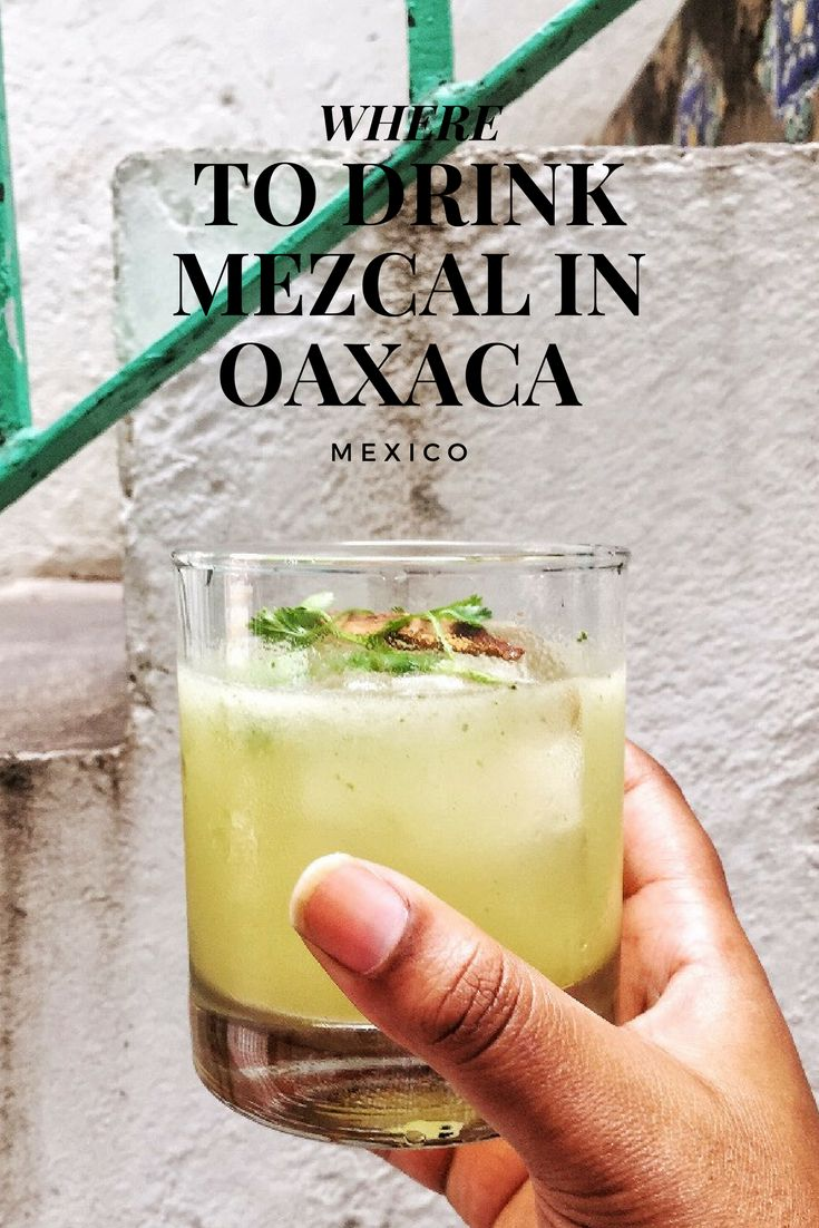 The Oaxaca City Food & Mezcal Guide, Mexico's Foodie City