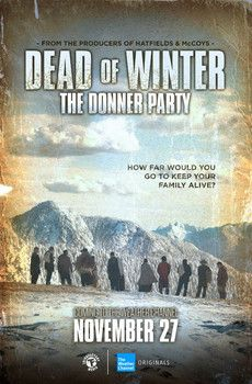 'Dead of Winter: The Donner Party' coming soon to The Weather Channel