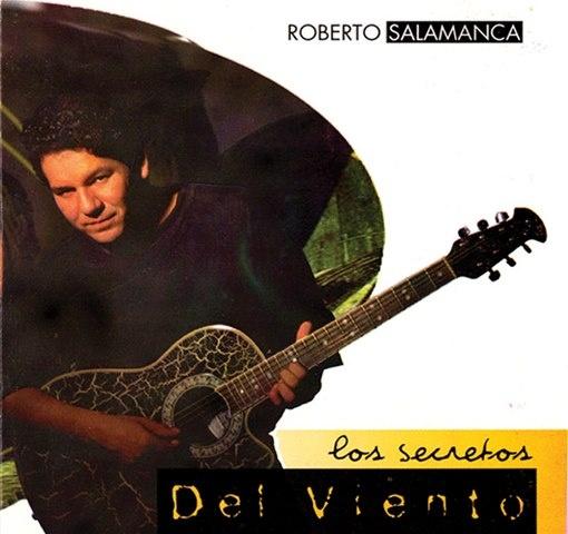Roberto Salamanca - Los Secretos del Viento