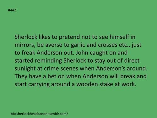 Sherlock headcanon that involves Sherlock pretending to be...well...not human. Oh my, someone make this canon next season! Please!
