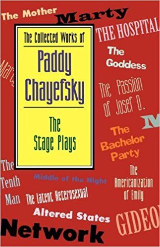 The Collected Works of Paddy Chayefsky: The Stage Plays: Amazon.co.uk: Paddy Chayefsky, Arthur Meier Jr. Schlesinger: 9791557831926: Books