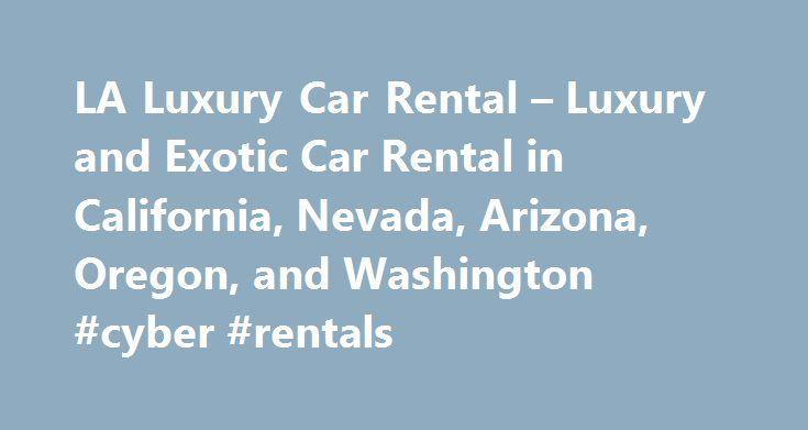LA Luxury Car Rental – Luxury and Exotic Car Rental in California, Nevada, Arizona, Oregon, and Washington #cyber #rentals http://rentals.nef2.com/la-luxury-car-rental-luxury-and-exotic-car-rental-in-california-nevada-arizona-oregon-and-washington-cyber-rentals/  #cars rent # Luxury is truly at your fingertips! LUXURY EXOTIC CAR COLLECTION We specialize in renting luxury and exotic cars, SUVs, sedans and convertibles at reasonable prices. With cars such as Aston Martin, BMW, Bentley…