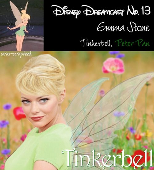 Disney Dreamcast No. 13 - Emma Stone as Tinkerbell. Who wouldnt love Emma as Tink?