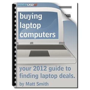 "Are you thinking of buying a new laptop? Make sure you know what you're doing by reading ""Buying Laptop Computers: Your 2012 Guide to Finding Laptop Deals"", written by Matt Smith of SmidgenPC. This manual explains everything you need to know to find the laptop of your dreams."