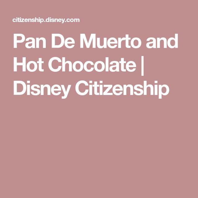 Pan De Muerto and Hot Chocolate | Disney Citizenship
