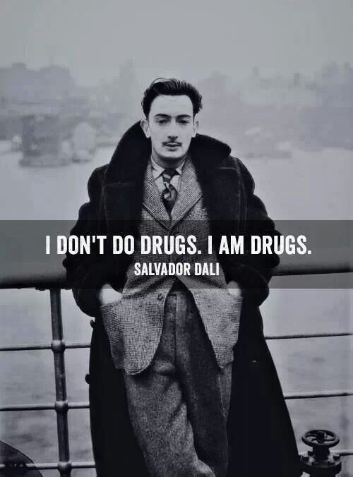 Salvador Dali #quotes #artist  Art.  The anti-drug.