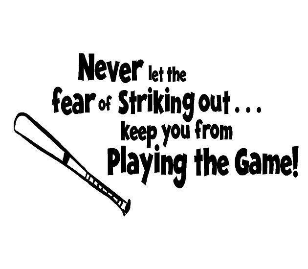 Never Let the Fear of Striking Out Baseball Vinyl Wall Decal