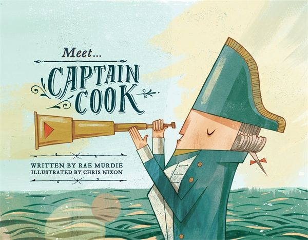 Meet Captain Cook By Rae Murdie and Chris Nixon 2013.  Short List 2014, Eve Pownall Information Books.  Check it out here http://encore.sutherlandshire.nsw.gov.au/iii/encore/record/C__Rb1211421__Smeet%20captain%20cook__Orightresult__X5?lang=eng&suite=cobalt