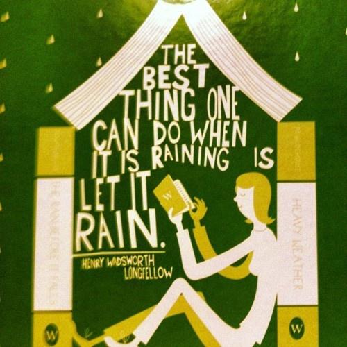 Let it rain... Longfellow quote