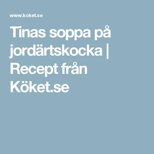 Tinas soppa på jordärtskocka | Recept från Köket.se