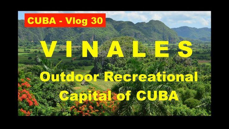 VINALES - CUBA'S OUTDOOR RECREATIONAL CAPITAL