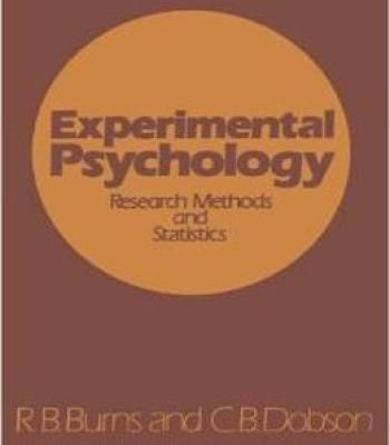 Experimental Psychology: Research Methods And Statistics By R.B. Burns PDF