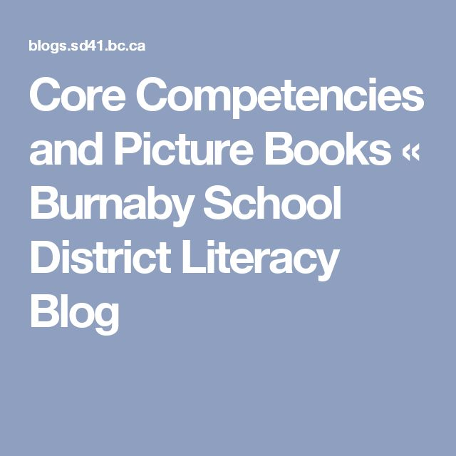 Core Competencies and Picture Books « Burnaby School District Literacy Blog