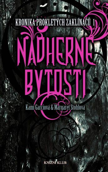 Nádherné bytosti | Beautiful creatures | Kami Garcia | Margaret Stohl | Fantasy | Favourite book