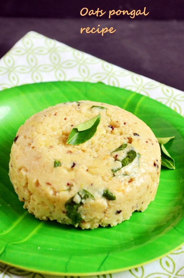 Oats pongal recipe | Indian oats recipes for breakfast