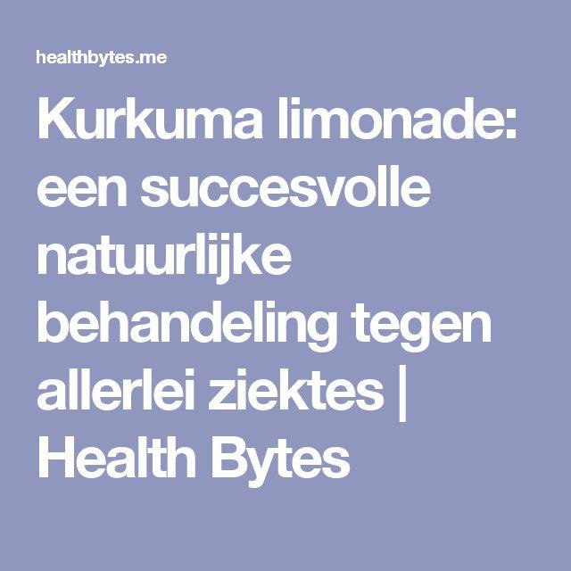 Kurkuma limonade: een succesvolle natuurlijke behandeling tegen allerlei ziektes   Health Bytes