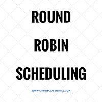 Get Source Code for Round Robin (RR) scheduling