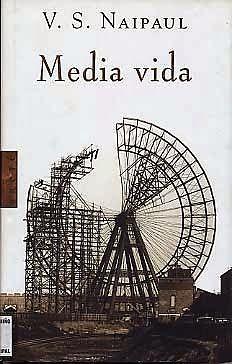 Media Vida - V. S. Naipaul  P- D    SIGMARLIBROS